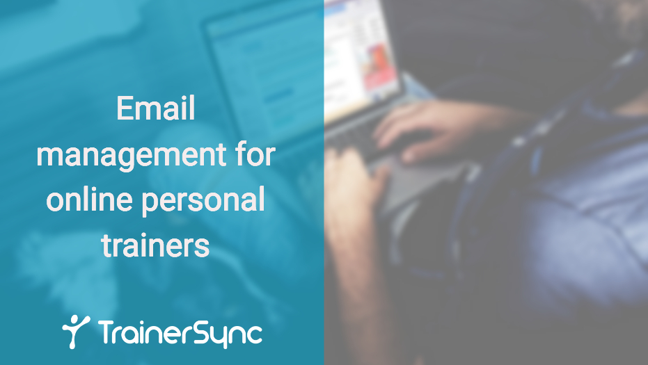 Email management for personal trainers