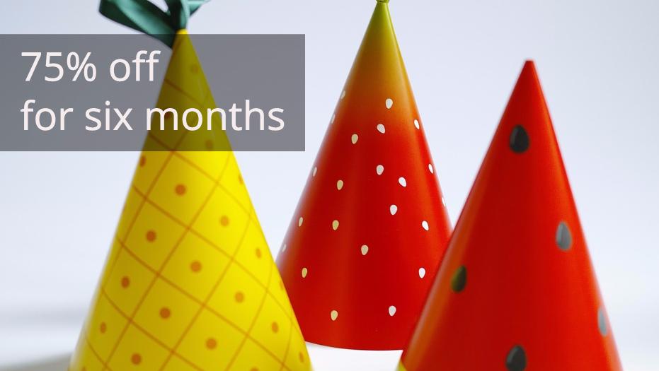 Enjoy 75% off for 6 months
