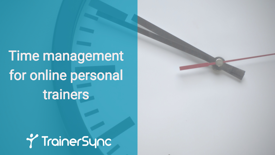 time management for online personal trainers