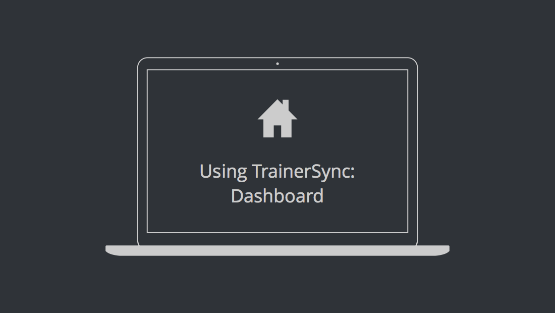 Using TrainerSync: Dashboard